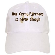 Never enough: Great Pyrenees Baseball Cap
