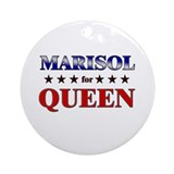 MARISOL for queen Ornament (Round)