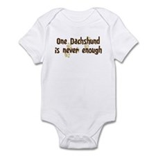 Never enough: Dachshund Infant Bodysuit