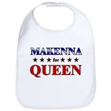 MAKENNA for queen Bib