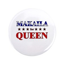 "MAKAILA for queen 3.5"" Button"