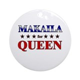 MAKAILA for queen Ornament (Round)