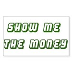 Show Me the Money Sticker (Rectangle)