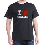 I love Michelle T-Shirt
