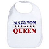 MADYSON for queen Bib