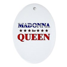 MADONNA for queen Oval Ornament