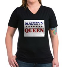 MADISYN for queen Shirt