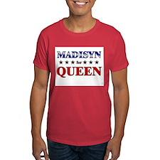 MADISYN for queen T-Shirt