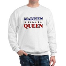 MADISEN for queen Sweatshirt