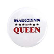 "MADELYNN for queen 3.5"" Button"
