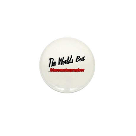 """The World's Best Cinematographer"" Mini Button (10"