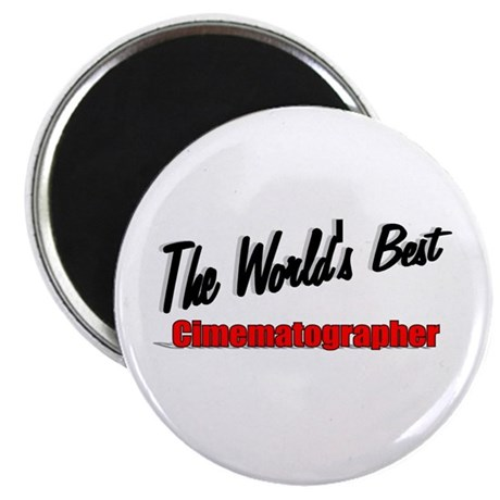 """The World's Best Cinematographer"" 2.25"" Magnet (1"