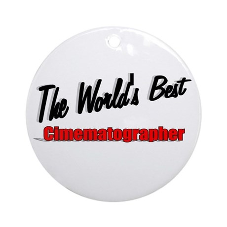 """The World's Best Cinematographer"" Ornament (Round"