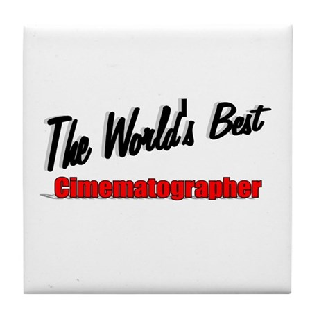"""The World's Best Cinematographer"" Tile Coaster"