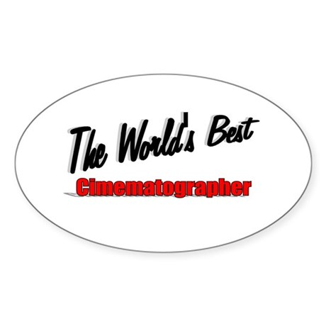 """The World's Best Cinematographer"" Oval Sticker"