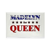 MADELYN for queen Rectangle Magnet