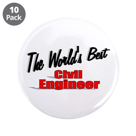 """The World's Best Civil Engineer"" 3.5"" Button (10"