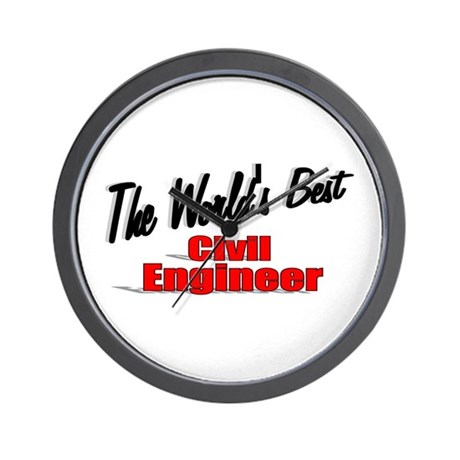 """The World's Best Civil Engineer"" Wall Clock"