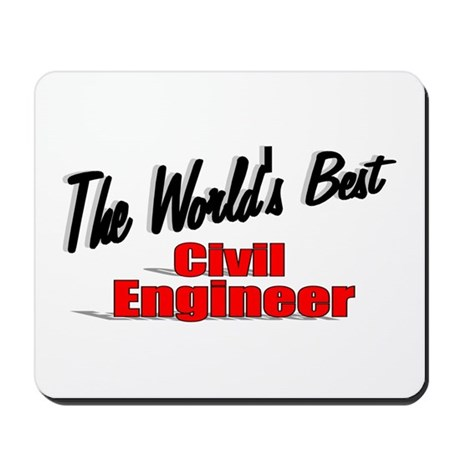 """The World's Best Civil Engineer"" Mousepad"