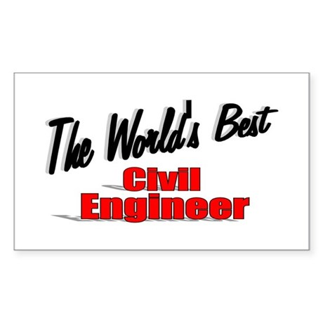 """The World's Best Civil Engineer"" Sticker (Rectang"
