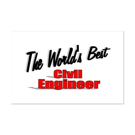 """The World's Best Civil Engineer"" Mini Poster Prin"