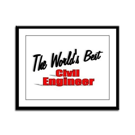 """The World's Best Civil Engineer"" Framed Panel Pri"