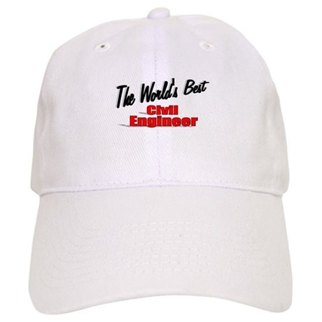 """The World's Best Civil Engineer"" Cap"