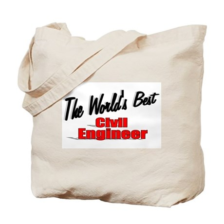 """The World's Best Civil Engineer"" Tote Bag"