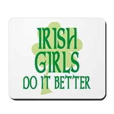 Irish Girls Do it Better Mousepad