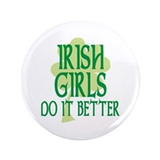 "Irish Girls Do it Better 3.5"" Button (100 pack)"