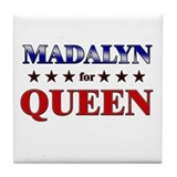 MADALYN for queen Tile Coaster