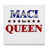 MACI for queen Tile Coaster