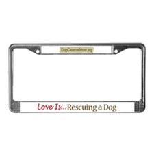 Love is...Rescuing a Dog License Plate Frame