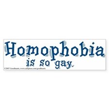 Homophobia Is So Gay Bumper Bumper Sticker