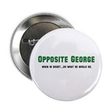 Opposite George Button