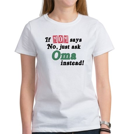 Just Ask Oma! Women's T-Shirt
