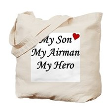 My Son, My Airman, My Hero Tote Bag