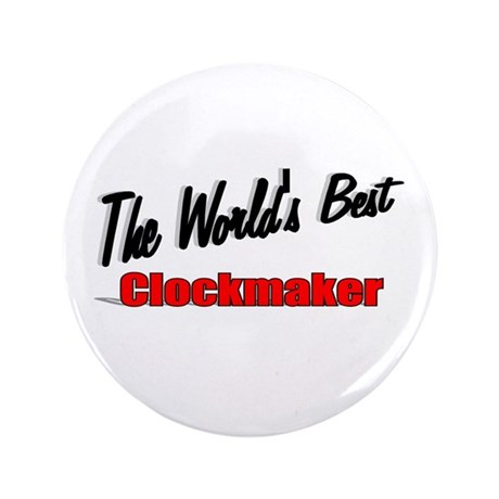 """The World's Best Clockmaker"" 3.5"" Button (100 pac"