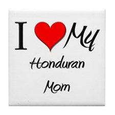 I Love My Honduran Mom Tile Coaster