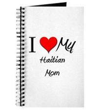 I Love My Haitian Mom Journal