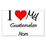 I Love My Guatemalan Mom Rectangle Decal