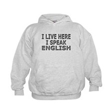 Live Here-Speak English Hoodie