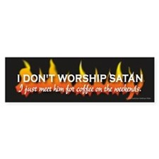 Don't Worship Satan Bumper Bumper Sticker