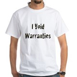 I Void Warranties Shirt