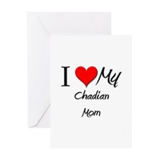 I Love My Chadian Mom Greeting Card