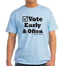 Vote Early & Often T-Shirt