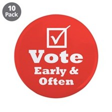 """Vote Early & Often 3.5"""" Button (10 pack)"""