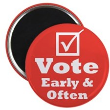 Vote Early & Often Magnet