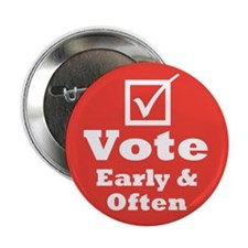 "Vote Early & Often 2.25"" Button (10 pack)"