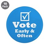 "Vote Early & Often 3.5"" Button (10 pack)"